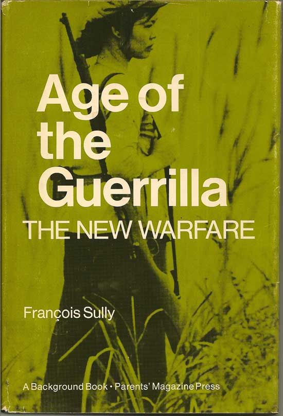 Age Of The Guerrilla  The New Warfare by FRANCOIS SULLY on First Place Books