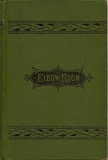 Elbow Room. A Novel Without a plot. MAX ADELER