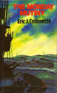 The Monday Mutiny. ERIC J. COLLENETTE