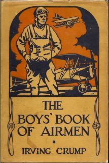 The Boys' Book of Airmen. IRVING CRUMP.