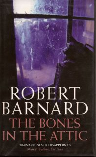 The Bones In The Attic. ROBERT BARNARD