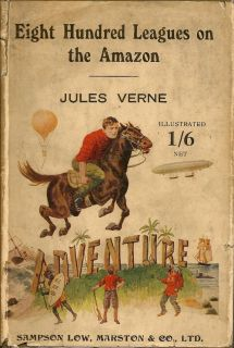 Eight Hundred Leagues on the Amazon. JULES VERNE.