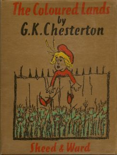 The Coloured Lands. G. CHESTERTON