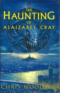 The Haunting of Alaizabel Cray. CHRIS WOODING