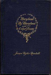 Maryland My Maryland and other Poems. JAMES RYDER RANDALL.