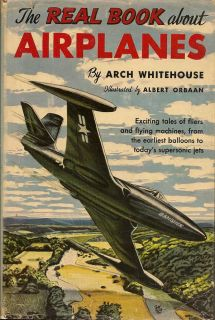 The Real Book About Airplanes. ARCH WHITEHOUSE