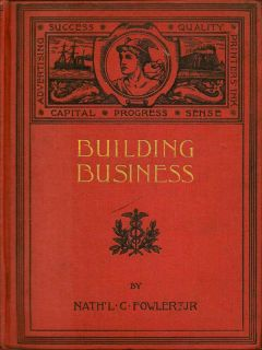 Building Business. NATHANIEL C. FOWLER
