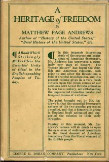 A Heritage of Freedom or The Political Ideals of the English Speaking Peoples. MATTHEW PAGE ANDREWS