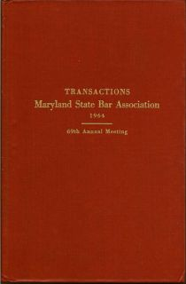 Report of the Sixty Ninth Annual Meeting of the Maryland State Bar Association