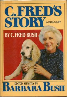 C. Fred's Story, A Dog's Life. C. FRED BUSH
