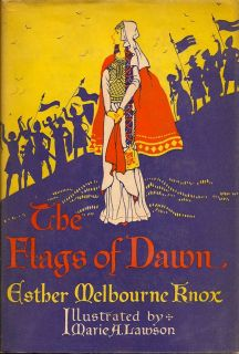 The Flags of Dawn. ESTHER MELBOURNE KNOX