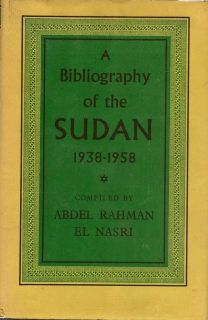A Bibliography of the Sudan 1938-1958. ABDEL RAHMAN EL NASRI.
