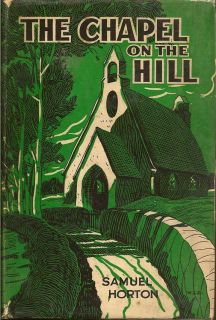 The Chapel On The Hill. SAMUEL HORTON