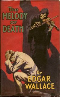 The Melody Of Death. EDGAR WALLACE.