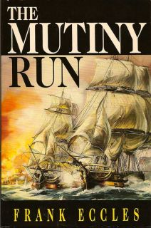 The Mutiny Run. FRANK ECCLES