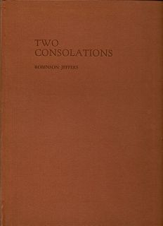 Two Consolations. ROBINSON JEFFERS.