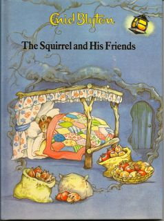 The Squirrel and His Friends. ENID BLYTON