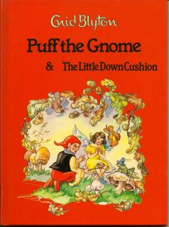 Puff The Gnome & The Little Down Cushion. ENID BLYTON