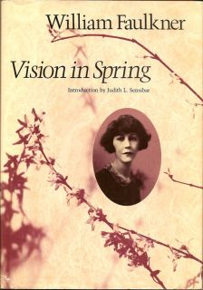 Vision In Spring. WILLIAM FAULKNER.