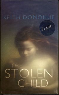The Stolen Child. KEITH DONOHUE