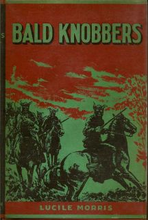 Bald Knobbers. LUCILLE MORRIS.