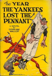 The Year the Yankees Lost the Pennant. DOUGLAS WALLOP.