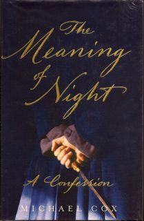 The Meaning of Night. MICHAEL COX.