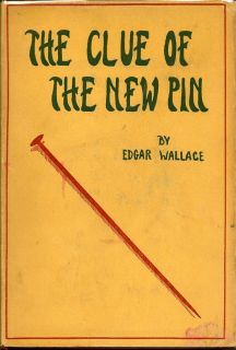 The Clue of the New Pin. EDGAR WALLACE