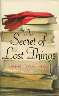 The Secret Of Lost Things. SHERIDAN HAY