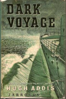 Dark Voyage. HUGH ADDIS.