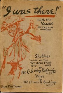 I Was There with the Yanks in France. Sketches made on the Western Front 1917-1919. HILMER R. BAUKHAGE.