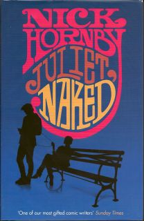 Juliet Naked. NICK HORNBY