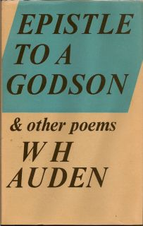 Epistle To A Godson & Other Poems. W. H. AUDEN