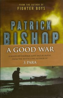 A Good War. PATRICK BISHOP