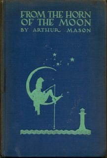 From The Horn Of The Moon. ARTHUR MASON