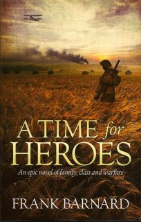 A Time for Heroes. FRANK BARNARD