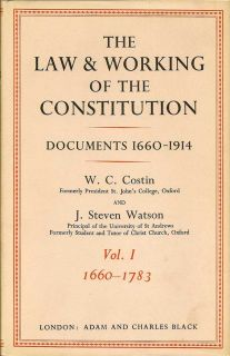 The Law and Working of the Constitution (Two Volumes). Documents 1660-1914. W. C. COSTIN, J....