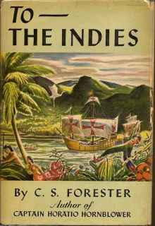 To the Indies. C. S. FORESTER.