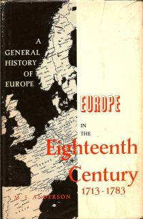 Europe in the Eighteenth Century 1713-1783. M. S. ANDERSON