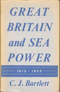 Great Britain and Sea Power. C. J. BARTLETT.