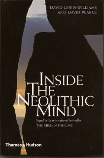 Inside the Neolithic Mind. Consciousness, Cosmos and the Realms of the Gods. DAVID...