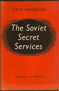 The Soviet Secret Services. OTTO HEILBRUNN.