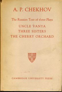 Uncle Vanya, Three Sisters, The Cherry Orchard: The Russian Text of Three Plays. A. P. CHEKHOV