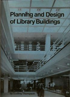 Planning and Design of Library Buildings. GODFREY THOMPSON