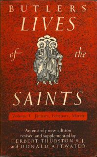 Butler's Lives of the Saints (Four Volumes). HERBERT THURSTON, DONALD, AND ATTWATER