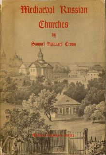 Mediaeval Russian Churches. SAMUEL HAZZARD CROSS.