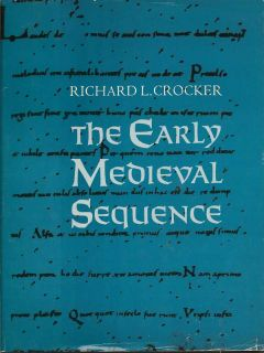 The Early Medieval Sequence. RICHARD L. CROCKER