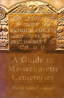 A Guide To Massachusetts Cemeteries. DAVID ALLEN LAMBERT