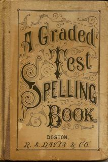 A Graded Test Spelling Book. J. H. GILBERT.