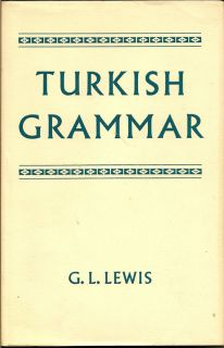Turkish Grammar. G. L. LEWIS